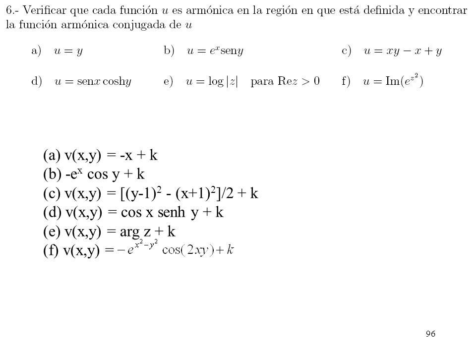 (a) v(x,y) = -x + k (b) -ex cos y + k. (c) v(x,y) = [(y-1)2 - (x+1)2]/2 + k. (d) v(x,y) = cos x senh y + k.
